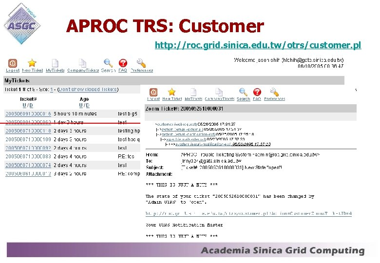 APROC TRS: Customer http: //roc. grid. sinica. edu. tw/otrs/customer. pl