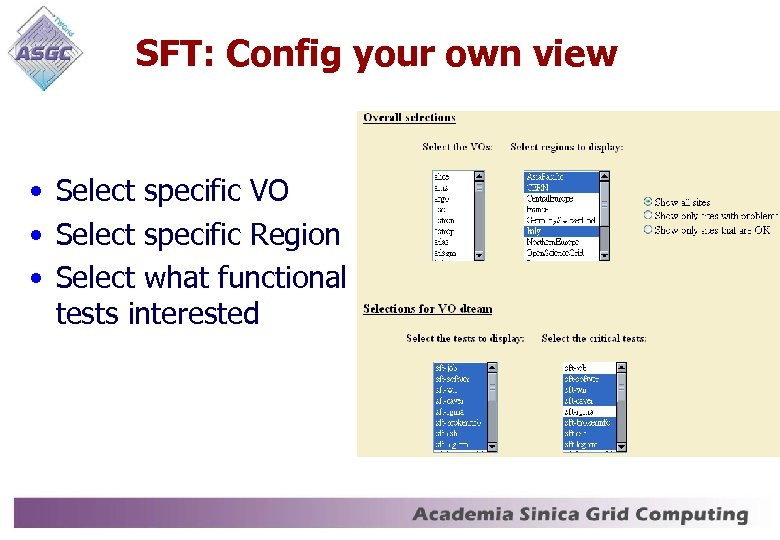 SFT: Config your own view • Select specific VO • Select specific Region •