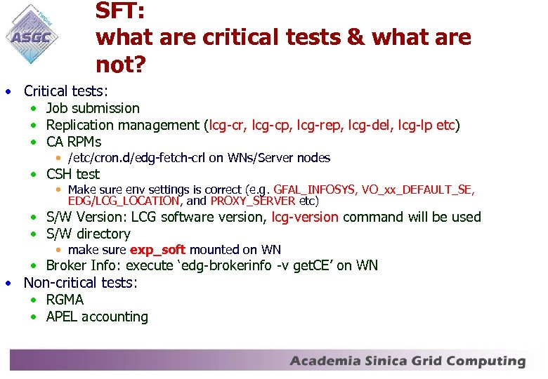 SFT: what are critical tests & what are not? • Critical tests: • Job