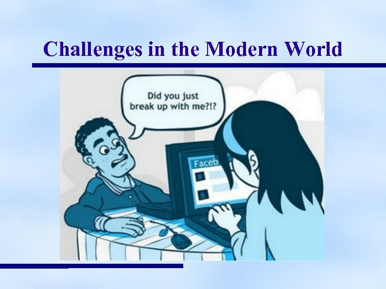 Challenges in the Modern World