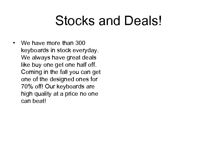 Stocks and Deals! • We have more than 300 keyboards in stock everyday. We