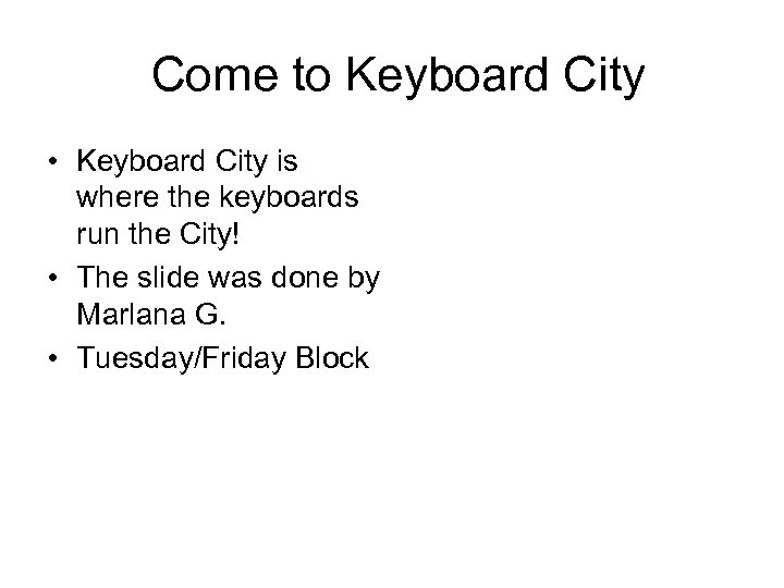 Come to Keyboard City • Keyboard City is where the keyboards run the City!