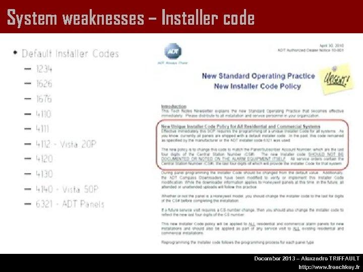 System weaknesses – Installer code December 2013 – Alexandre TRIFFAULT http: //www. frenchkey. fr