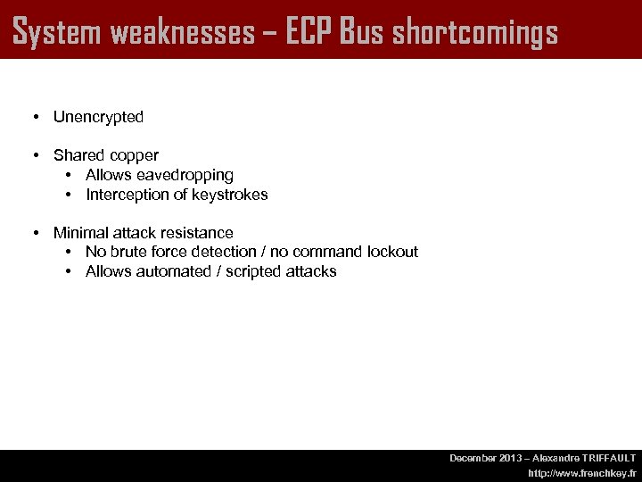 System weaknesses – ECP Bus shortcomings • Unencrypted • Shared copper • Allows eavedropping