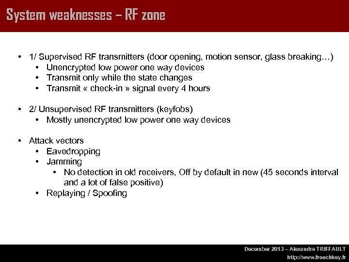 System weaknesses – RF zone • 1/ Supervised RF transmitters (door opening, motion sensor,