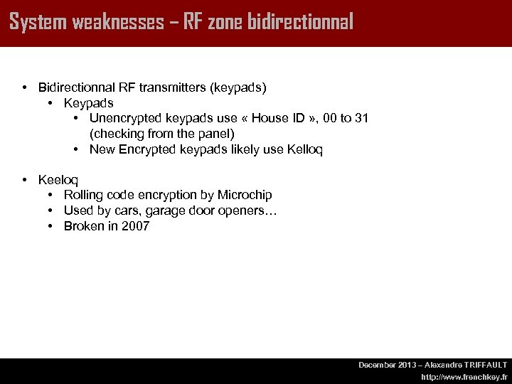 System weaknesses – RF zone bidirectionnal • Bidirectionnal RF transmitters (keypads) • Keypads •