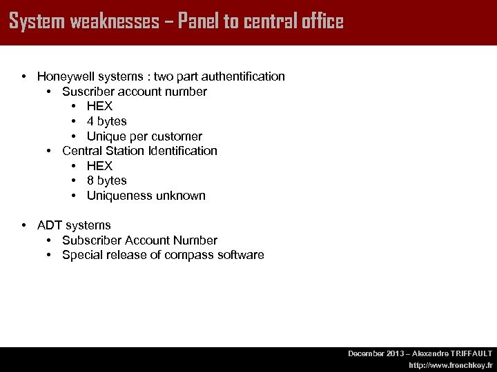 System weaknesses – Panel to central office • Honeywell systems : two part authentification