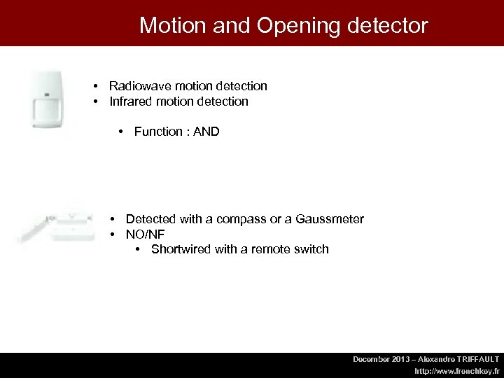 Motion and Opening detector • Radiowave motion detection • Infrared motion detection • Function