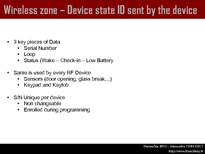 Wireless zone – Device state ID sent by the device • 3 key pieces