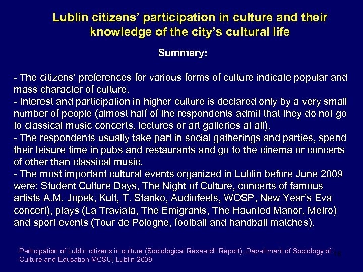 Lublin citizens' participation in culture and their knowledge of the city's cultural life Summary:
