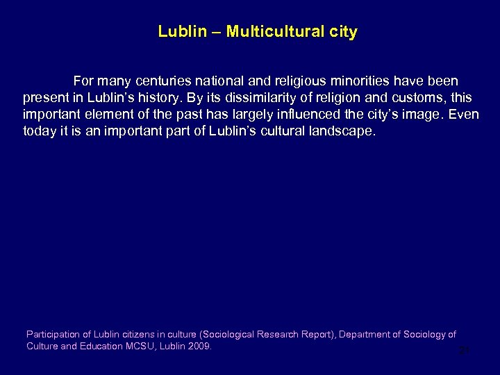 Lublin – Multicultural city For many centuries national and religious minorities have been present