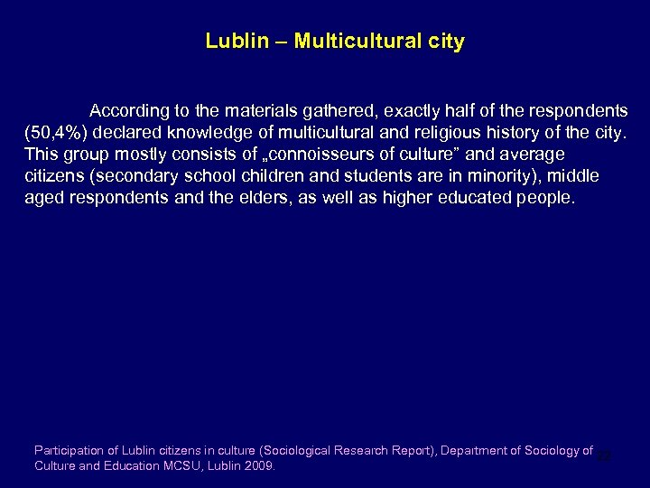 Lublin – Multicultural city According to the materials gathered, exactly half of the respondents