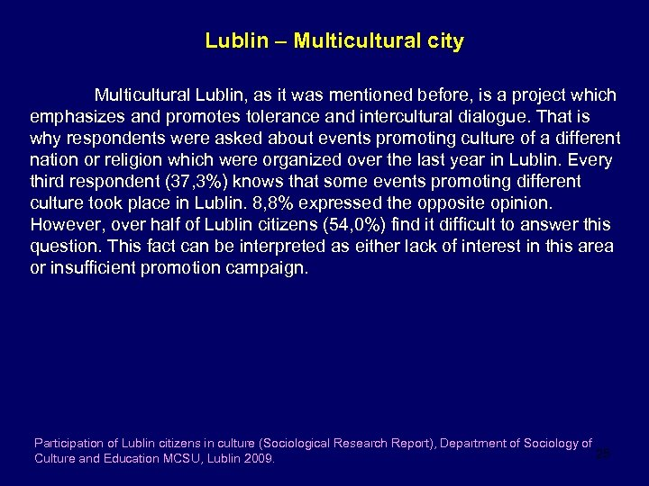 Lublin – Multicultural city Multicultural Lublin, as it was mentioned before, is a project