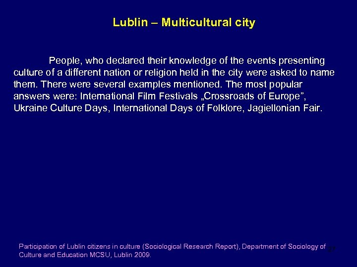 Lublin – Multicultural city People, who declared their knowledge of the events presenting culture