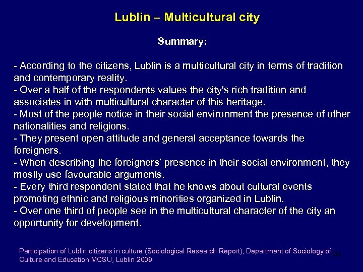 Lublin – Multicultural city Summary: - According to the citizens, Lublin is a multicultural