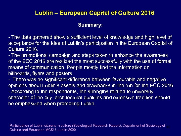 Lublin – European Capital of Culture 2016 Summary: - The data gathered show a