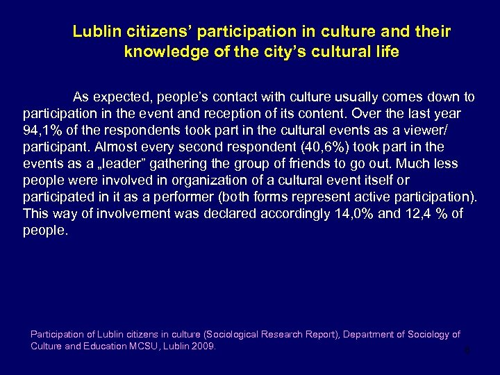 Lublin citizens' participation in culture and their knowledge of the city's cultural life As
