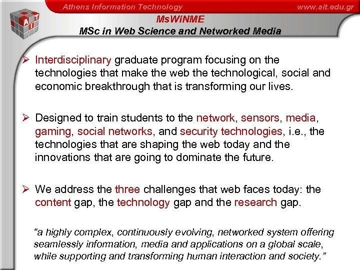 Athens Information Technology www. ait. edu. gr Ms. Wi. NME MSc in Web Science
