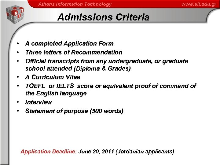 Athens Information Technology www. ait. edu. gr Admissions Criteria • A completed Application Form