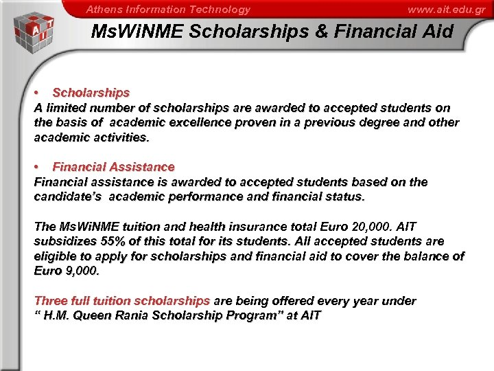 Athens Information Technology www. ait. edu. gr Ms. Wi. NME Scholarships & Financial Aid