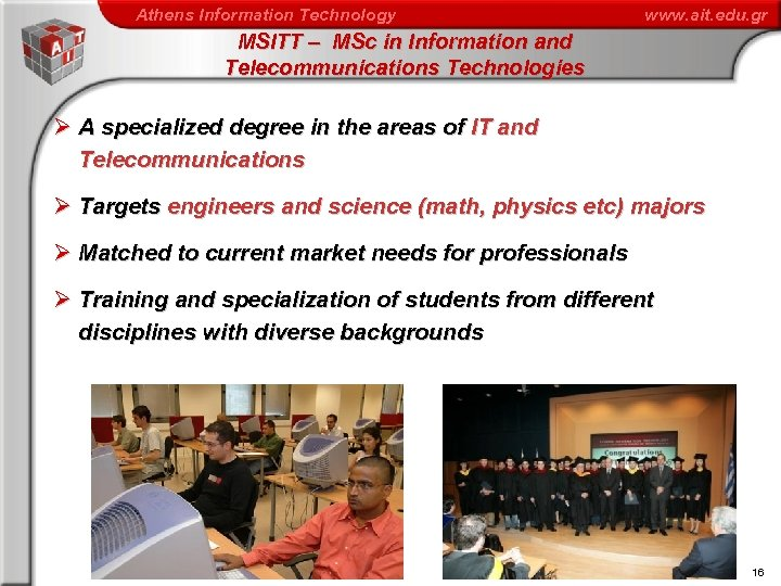 Athens Information Technology www. ait. edu. gr MSITT – MSc in Information and Telecommunications