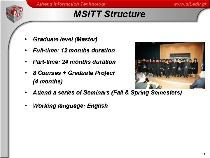 Athens Information Technology www. ait. edu. gr MSITT Structure • Graduate level (Master) •