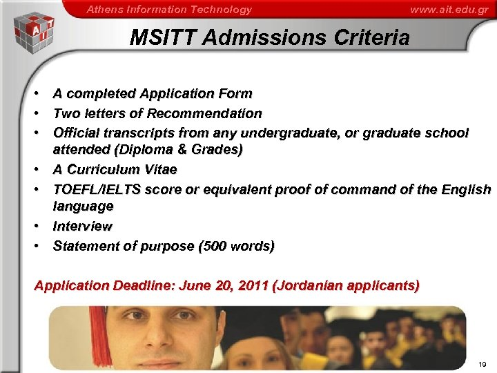 Athens Information Technology www. ait. edu. gr MSITT Admissions Criteria • • A completed