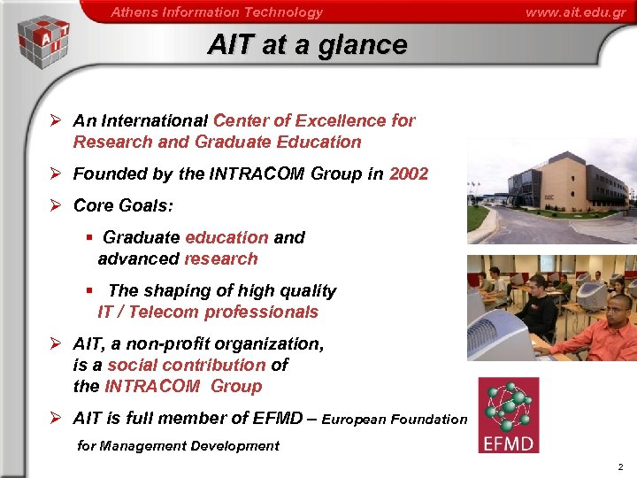 Athens Information Technology www. ait. edu. gr AIT at a glance Ø An International