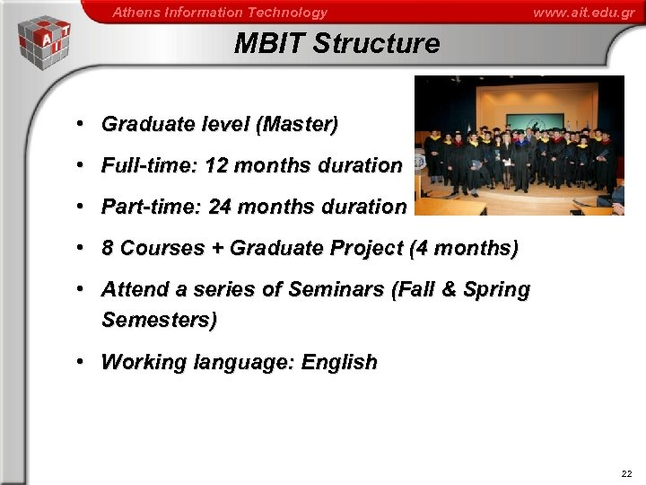 Athens Information Technology www. ait. edu. gr MBIT Structure • Graduate level (Master) •