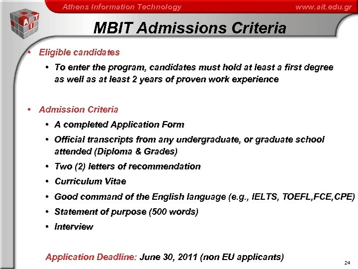 Athens Information Technology www. ait. edu. gr MBIT Admissions Criteria • Eligible candidates •