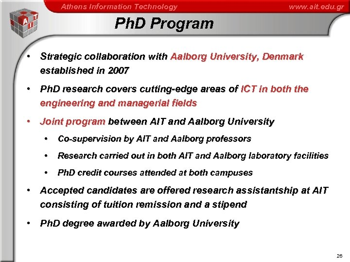 Athens Information Technology www. ait. edu. gr Ph. D Program • Strategic collaboration with