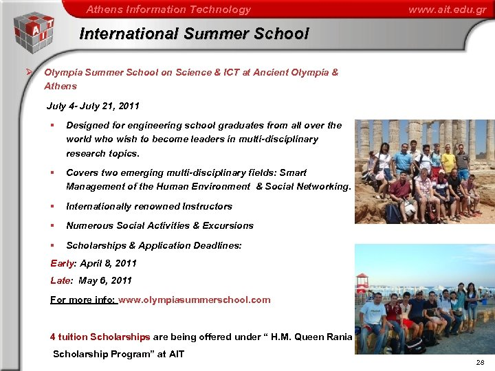 Athens Information Technology www. ait. edu. gr International Summer School Ø Olympia Summer School
