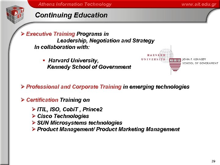 Athens Information Technology www. ait. edu. gr Continuing Education Ø Executive Training Programs in