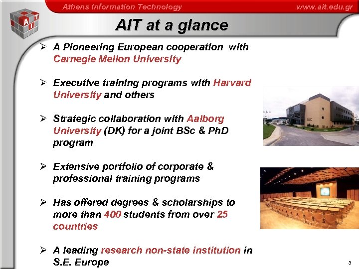 Athens Information Technology www. ait. edu. gr AIT at a glance Ø A Pioneering