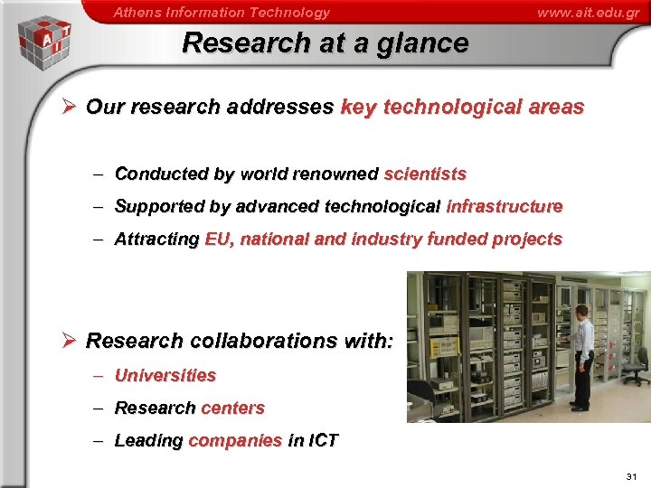 Athens Information Technology www. ait. edu. gr Research at a glance Ø Our research