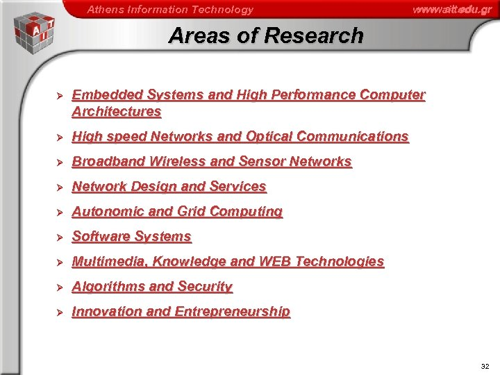 Athens Information Technology www. ait. edu. gr Areas of Research Ø Embedded Systems and