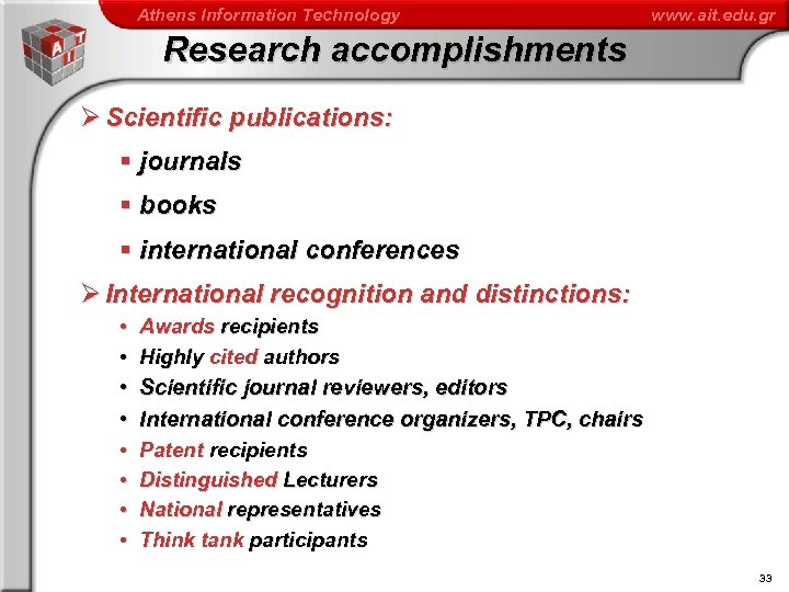 Athens Information Technology www. ait. edu. gr Research accomplishments Ø Scientific publications: § journals
