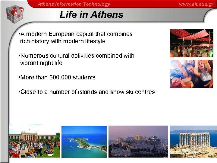Athens Information Technology Life in Athens • A modern European capital that combines rich
