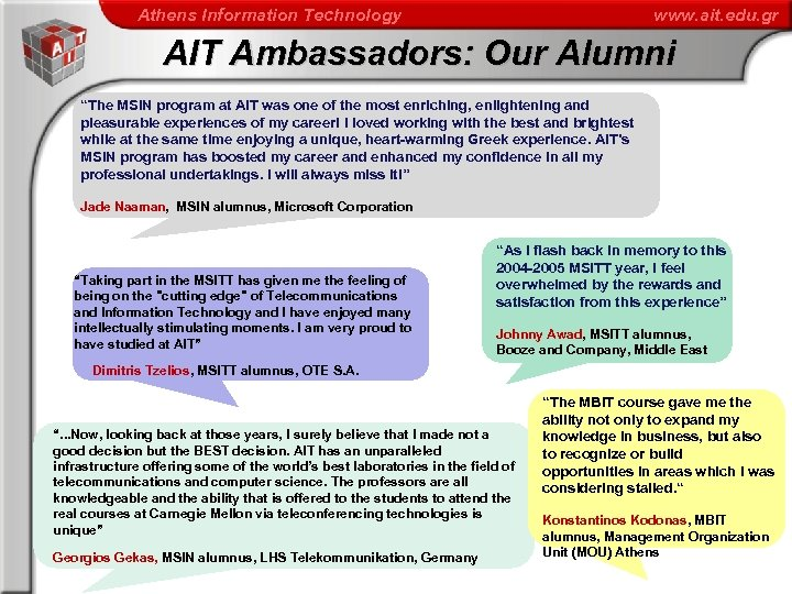 "Athens Information Technology www. ait. edu. gr AIT Ambassadors: Our Alumni ""The MSIN program"