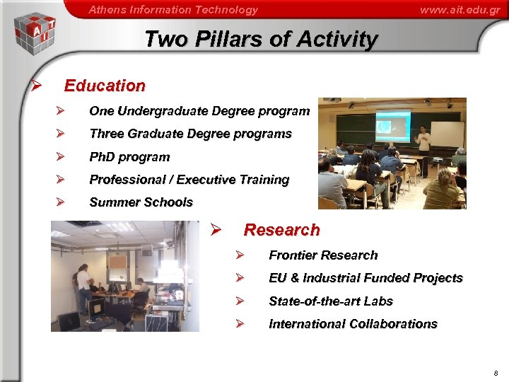 Athens Information Technology www. ait. edu. gr Two Pillars of Activity Ø Education Ø