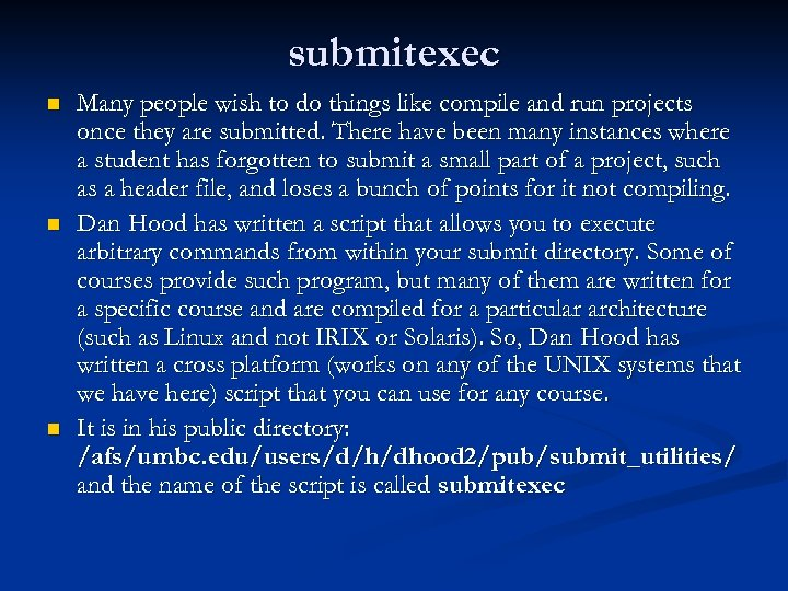 submitexec n n n Many people wish to do things like compile and run