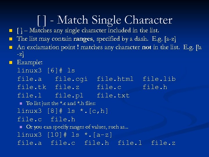 [ ] - Match Single Character n n [ ] – Matches any single