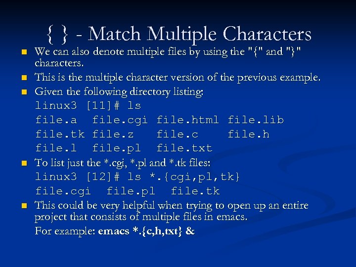 { } - Match Multiple Characters n n n We can also denote multiple