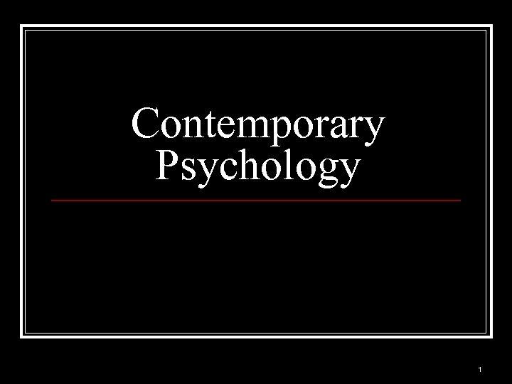 Contemporary Psychology 1