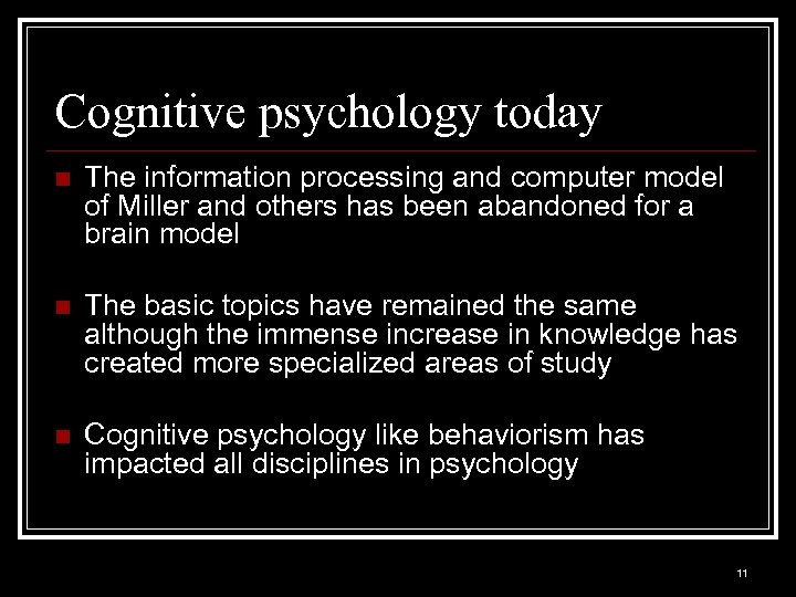 Cognitive psychology today n The information processing and computer model of Miller and others