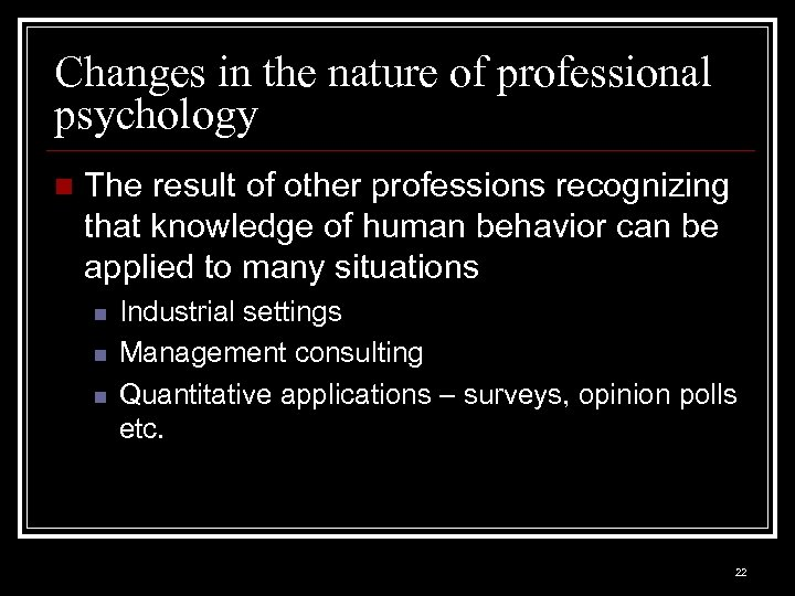 Changes in the nature of professional psychology n The result of other professions recognizing