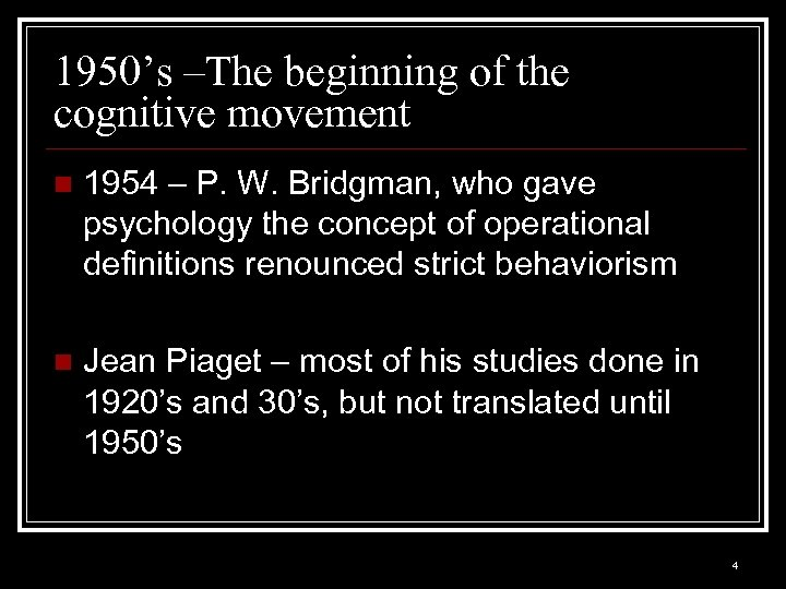 1950's –The beginning of the cognitive movement n 1954 – P. W. Bridgman, who