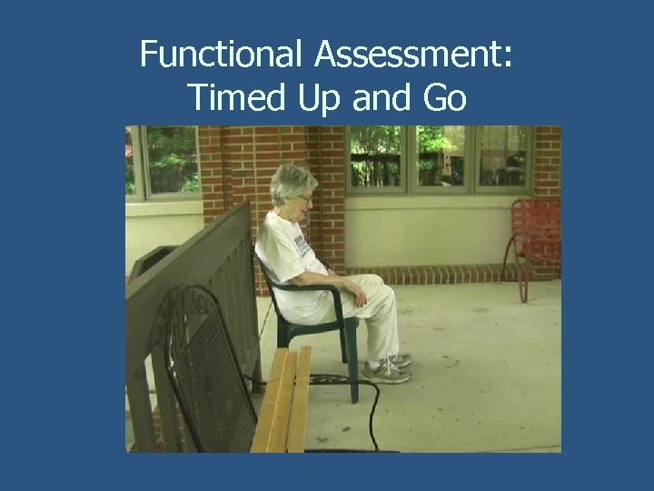 Functional Assessment: Timed Up and Go