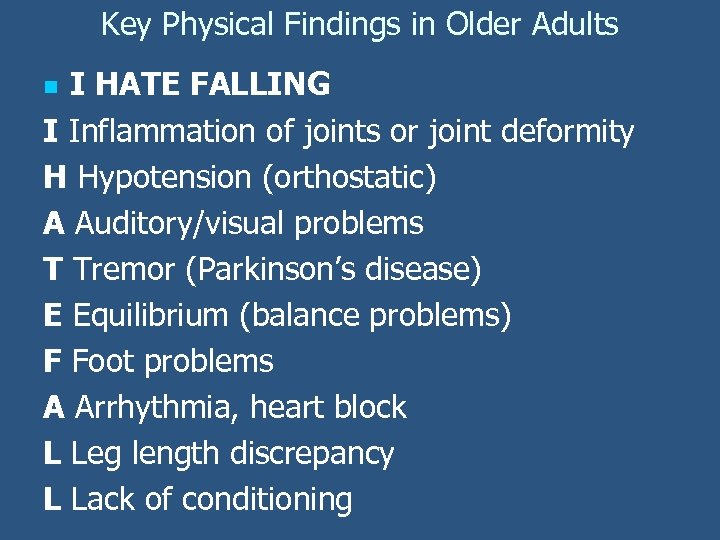 Key Physical Findings in Older Adults I HATE FALLING I Inflammation of joints or
