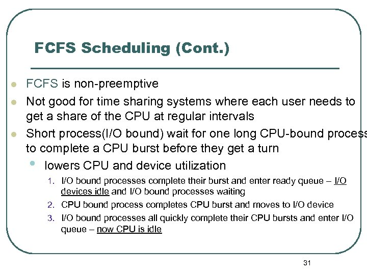 FCFS Scheduling (Cont. ) l l l FCFS is non-preemptive Not good for time